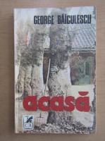 Anticariat: George Baiculescu - Acasa