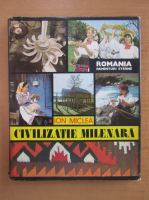 Anticariat: Ion Miclea - Civilizatie milenara