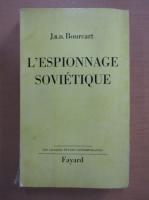 Anticariat: J.R.D. Bourcart - L'Espionnage sovietique
