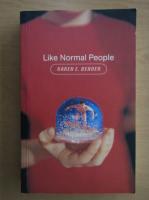 Anticariat: Karen E. Bender - Like Normal People