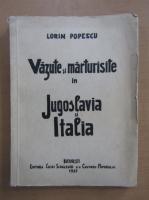 Lorin Popescu - Vazute si marturisite in Iugoslavia si Italia