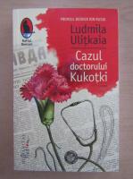 Ludmila Ulitkaia - Cazul doctorului Kukotki