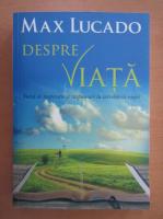 Anticariat: Max Lucado - Despre viata