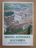 Anticariat: Mostra antologica sull'Umbria, regione situata nel cuore d'Italia
