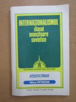 Anticariat: Nina Petrova - Internationalismul clasei muncitoare sovietice