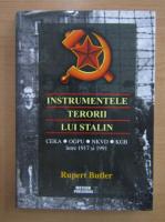 Anticariat: Rupert Butler - Instrumentele terorii lui Stalin