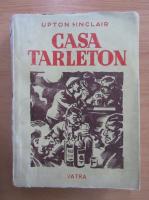 Anticariat: Upton Sinclair - Casa Tarleton