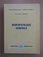 Anticariat: V. Popovici - Morfopatologie generala