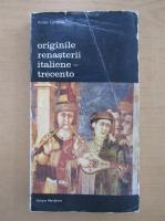 Anticariat: Viktor Lazarev - Originile renasterii italiene, volumul 1. Trecento