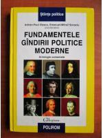 Anticariat: Adrian Paul Iliescu - Fundamentele gandirii politice moderne