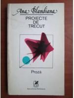 Ana Blandiana - Proiecte de trecut