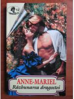 Anne Mariel - Razbunarea dragostei