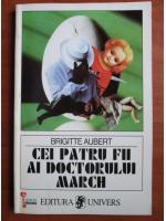 Anticariat: Brigitte Aubert - Cei patru fii ai doctorului March