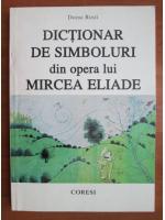 Doina Rusti - Dictionar de simboluri din opera lui Mircea Eliade