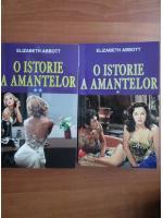 Elizabeth Abbott - O istorie a amantelor (2 volume)