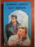 Anticariat: Florence L. Barclay - Guy Mervin