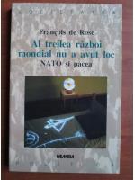 Francois de Rose - Al treilea razboi mondial nu a avut loc. Nato si pacea
