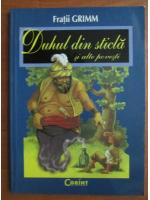 Anticariat: Fratii Grimm - Duhul din sticla si alte povesti