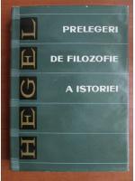Anticariat: G. W. F. Hegel - Prelegeri de filozofie a istoriei