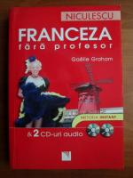Gaelle Graham - Franceza fara profesor. Contine si doua CD-uri audio