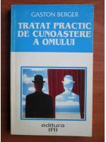 Gaston Berger - Tratat practic de cunoastere a omului