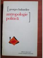 Anticariat: Georges Balandier - Antropologie politica