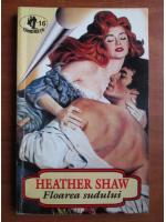 Anticariat: Heather Shaw - Floarea sudului