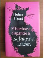 Helen Grant - Misterioasa disparitie a Katharinei Linden