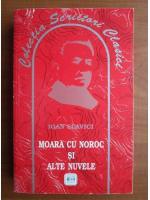 Anticariat: Ioan Slavici - Moara cu noroc si alte nuvele