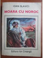 Anticariat: Ioan Slavici - Moara cu noroc