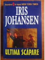 Anticariat: Iris Johansen - Ultima scapare
