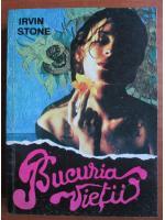 Irving Stone - Bucuria vietii