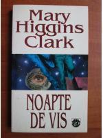 Anticariat: Mary Higgins Clark - Noapte de vis