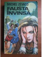 Anticariat: Michel Zevaco - Fausta invinsa