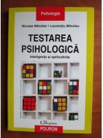 Nicolae Mitrofan - Testarea psihologica. Inteligenta si aptitudinile