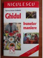 Sylvie Anne Chatelet - Ghidul bunelor maniere