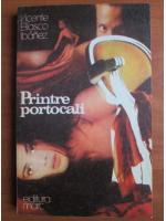 Anticariat: Vicente Blasco Ibanez - Printre portocali