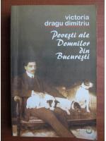 Anticariat: Victoria Dragu Dimitriu - Povesti ale Domnilor din Bucuresti