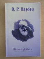 Anticariat: Bogdan Petriceicu Hasdeu - Razvan si vidra