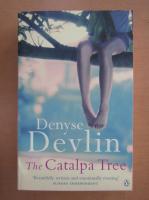 Anticariat: Denyse Devlin - The Catalpa Tree