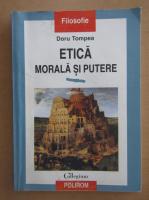 Anticariat: Doru Tompea - Etica morala si putere