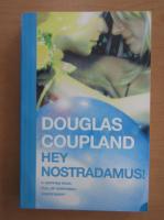 Anticariat: Douglas Coupland - Hey Nostradamus!