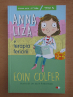 Anticariat: Eoin Colfer - Anna Liza si terapia fericirii