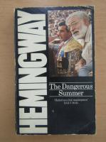 Ernest Hemingway - The Dangerous Summer