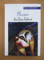 Anticariat: Florin Grigoriu - Poeme din Tara Iubirii