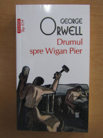 Anticariat: George Orwell - Drumul spre Wigam Pier