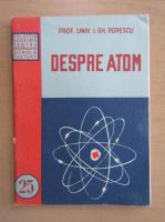 Anticariat: Gheorghe Popescu - Despre atom