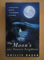 Ghillie Basan - The Moon's Our Nearest Neighbour