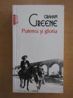 Anticariat: Graham Greene - Puterea si gloria