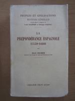 Anticariat: Henri Hauser - La preponderance espagnole